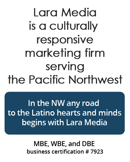 Lara Media is a culturally responsive marketing firm serving the Pacific Northwest