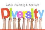 Latino Marketing & Business: Diversity at Work